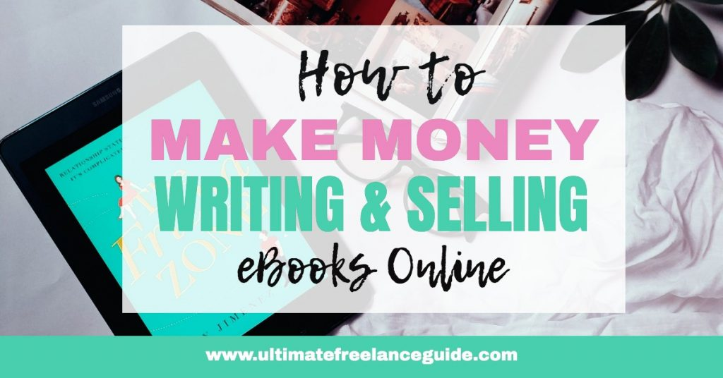 How to Write and Sell eBooks for Money | Tips for Selling eBooks Online | How to Make Money Selling eBooks | How to Write eBooks Full-Time | Create Passive Income Writing and Selling eBooks | How to Make Money Writing eBooks