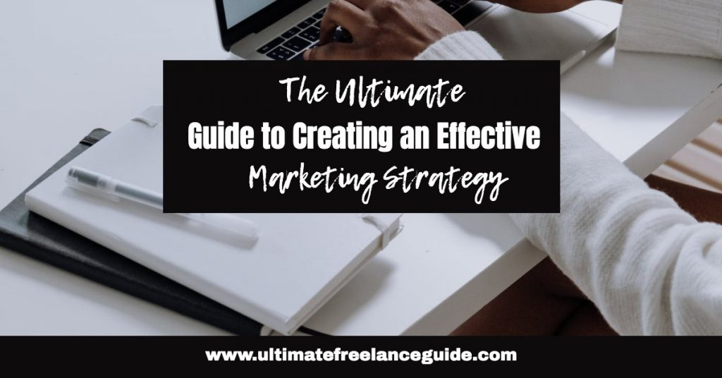 Creating a Marketing Strategy | How to Create an Effective Marketing Strategy | How Do I Create a Marketing Strategy? | How to Create a Marketing Strategy for Your Business | All You Need to Know About Creating a Marketing Strategy | Marketing Strategy 101: The Ultimate Guide