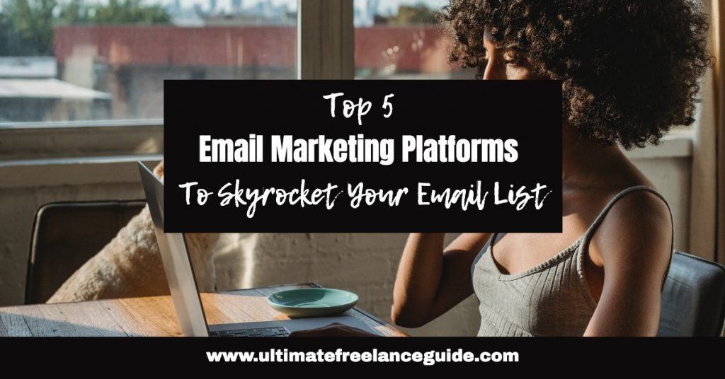 Email Marketing Platforms to Grow Your List | How to Grow Your Email Marketing List with the Right Platforms | Which Email Marketing Platform Should I Use? | Comparing Email Marketing Platforms | Best Email Marketing Platforms | Top Email Marketing Platforms |