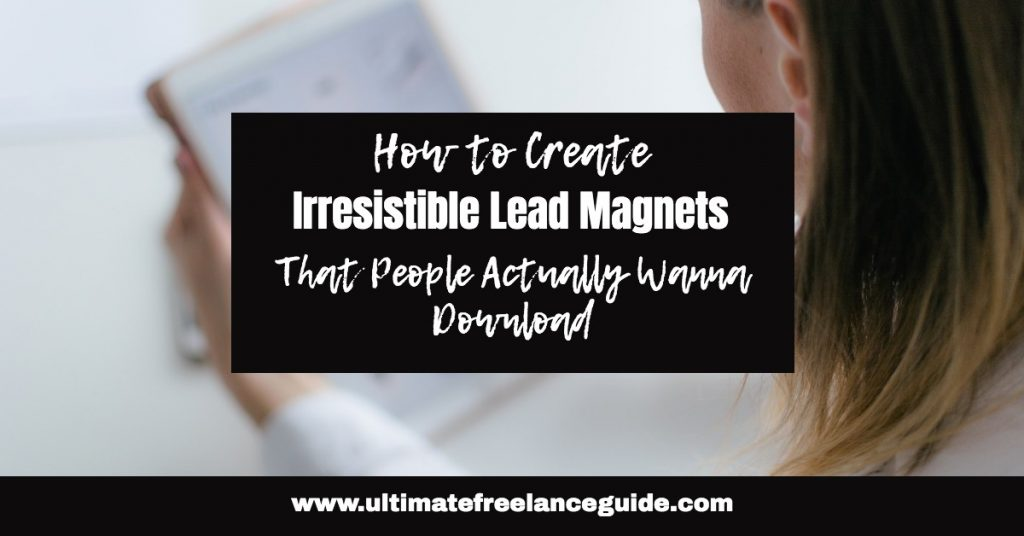 How to Create Great Lead Magnets | Lead Generation 101 | Generating Leads Through Lead Magnets | The Ultimate Guide to Creating Effective Lead Magnets | How Do I Create a Lead Magnet? | What is a Lead Magnet? | Benefits of Lead Magnets